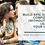 How To Build Epic Dating Confidence (Without even Leaving your Home)